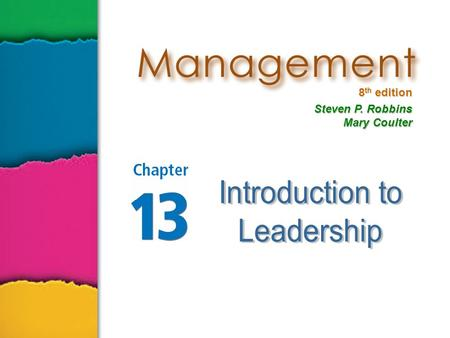 8 th edition Steven P. Robbins Mary Coulter. Page 278Slide 2 Managers Versus Leaders Managers  Are appointed (assigned) to their position.  Can influence.