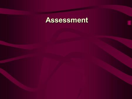 Assessment. Grading requires assessment. Introductory points: Assessment Grading (too) often based solely on assessment <strong>of</strong> attendance, dress and minimal.