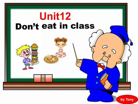 Unit12 eat in class Don't by Tony.