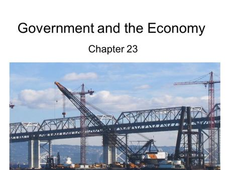 Government and the Economy Chapter 23. The Role of Government Section 1.