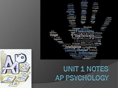 AP Psychology Unit 1 Notes  - ppt download
