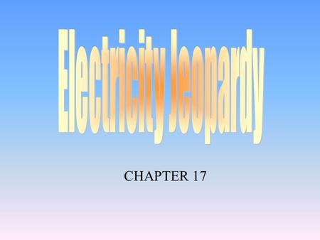 CHAPTER 17 100 200 400 300 400 Static Electricity ElectricityCircuits Measurements & Units 300 200 400 200 100 500 100 200 300 400 500 Do the Math 600.