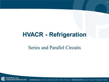 1 HVACR - Refrigeration Series and Parallel Circuits.
