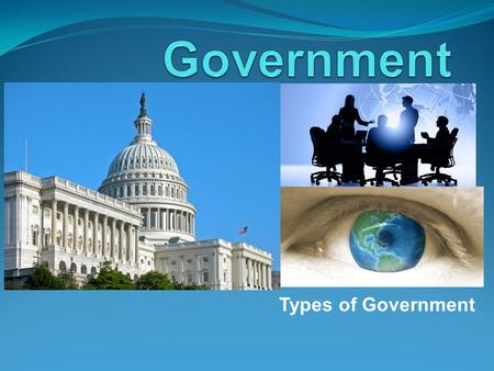 Types of Government. To study governments, geographers look at the following: Types – Who rules and who participates. Systems – How the power is distributed.