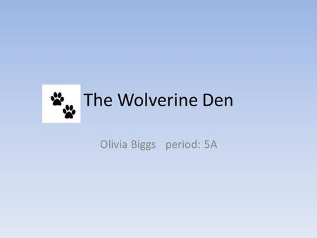 The Wolverine Den Olivia Biggs period: 5A. Who we are… We manufacture and sell woodland hills sport and fan gear. Located at Woodland Hills High School.