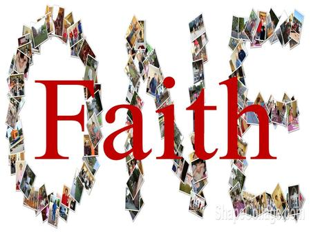 Faith. Ephesians 4:1-6 1 I therefore, the prisoner in the Lord, beg you to lead a life worthy of the calling to which you have been called, 2 with all.