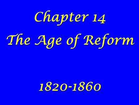 Chapter 14 The Age of Reform 1820-1860. Susan B. Anthony Women's rights leader who called for temperance and coeducation When Susan and Anthony go to.