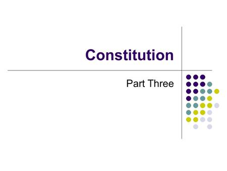 Constitution Part Three. Constitution Test Notes The Declaration of Independence was a document that the 13 colonies used to declare their separation.