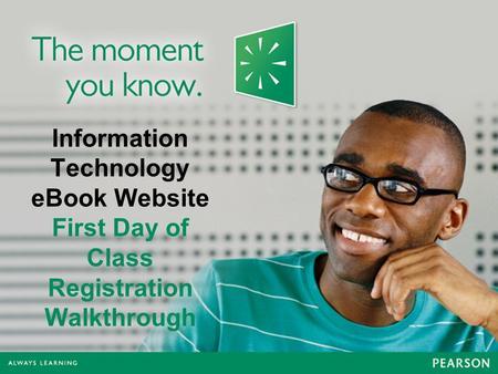 Information Technology eBook Website First Day of Class Registration Walkthrough.