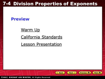 7-4 Division Properties of Exponents Warm Up Warm Up Lesson Presentation Lesson Presentation California Standards California StandardsPreview.