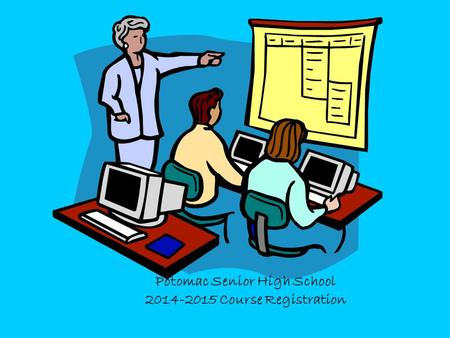 Potomac Senior High School 2014-2015 Course Registration.