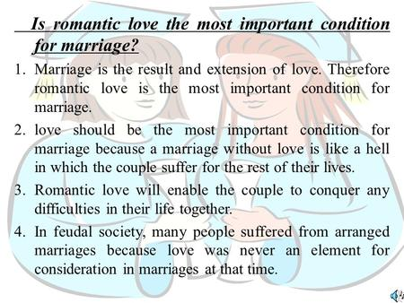 argumentative essay about romantic love is a poor basis for marriage Considering that romantic love involves close interaction and coherence in mutual understanding between the partners, these trends clearly portray that romantic love is a poor basis in marriages determining whether romantic love can thrive over time requires understanding of the basic.