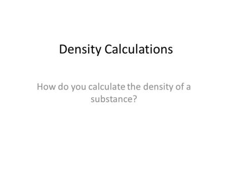 How do you calculate the density of a substance?