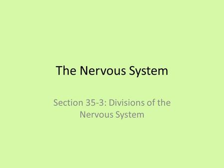 Section 35-3: Divisions of the Nervous System