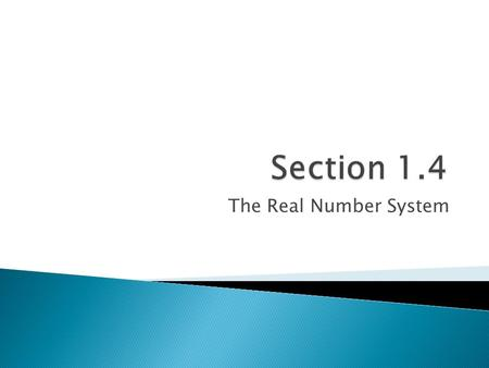 The Real Number System.  Natural Numbers (AKA Counting Numbers): {1, 2, 3, 4, …}  Whole Numbers (Natural Numbers plus zero): {0, 1, 2, 3, …} NOTE: Both.