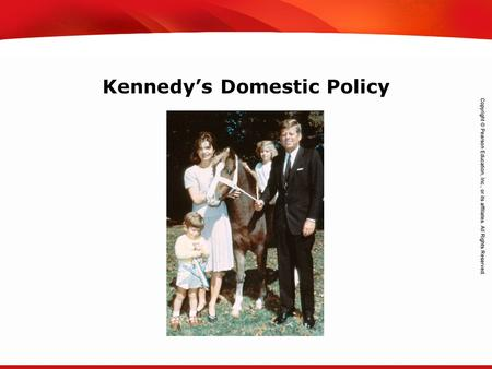 TEKS 8C: Calculate percent composition and empirical and molecular formulas. Kennedy's Domestic Policy.