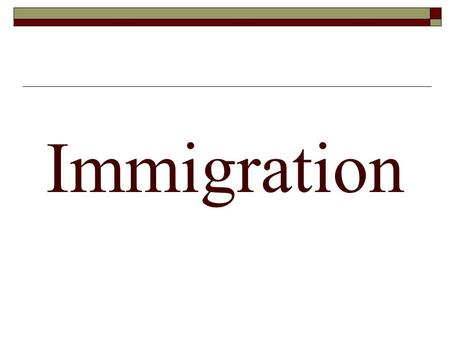 Immigration.  Immigration – when people move from one country to another country.  Between 1866 & 1915, more than 25 million immigrants moved to the.