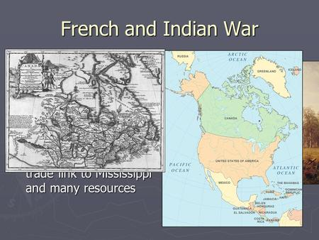 "French and Indian War ► Guerrilla Warfare: form of warfare based largely on ""hit and run"" tactics ► Ohio River Valley: Region west of colonies that provided."