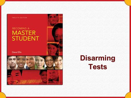 Disarming Tests. Copyright © Houghton Mifflin Company. All rights reserved.Disarming Tests - 2 Disarm Tests Grades are what we use to give power to tests.