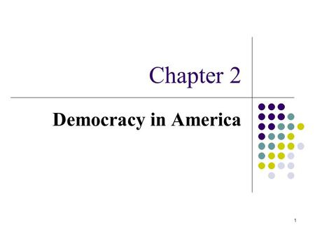 Chapter 2 Democracy in America.