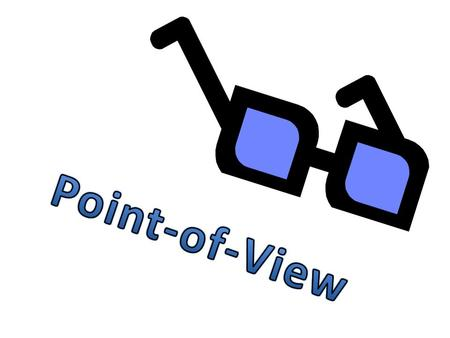 All about the Narrator Point-of-view is only referring to the narrator's point-of-view. – You can only look at the narration to determine POV. – Words.