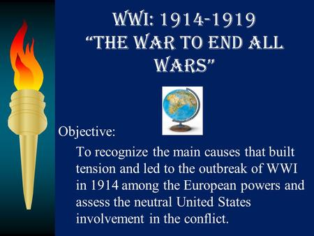 "WWI: ""The War to End All Wars"""