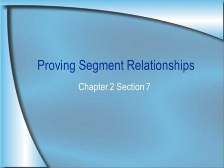 Proving Segment Relationships