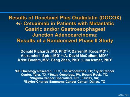 Results of Docetaxel Plus Oxaliplatin (DOCOX) +/- Cetuximab in Patients with Metastatic Gastric and/or Gastroesophageal Junction Adenocarcinoma: Results.