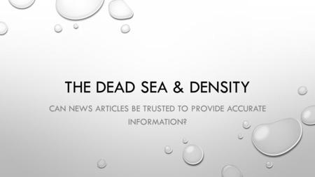 THE DEAD SEA & DENSITY CAN NEWS ARTICLES BE TRUSTED TO PROVIDE ACCURATE INFORMATION?