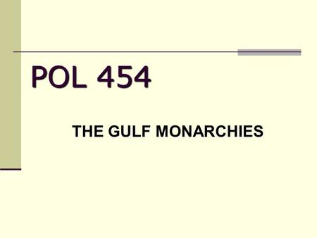 POL 454 THE GULF MONARCHIES. d92oAUjffY Your moment <strong>of</strong> Zen…