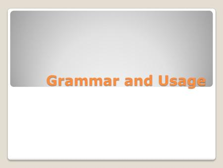 Grammar and Usage. Used to form a possessive or a contraction Apostrophes.