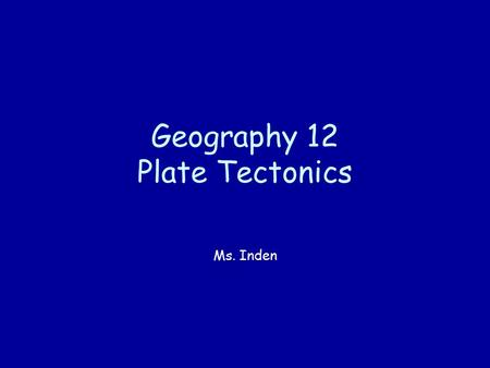 Geography 12 Plate Tectonics Ms. Inden. Take a look at this picture <strong>of</strong> the <strong>Ring</strong> <strong>of</strong> <strong>Fire</strong>! The area that we are discussing is the darker peachy-pink area.
