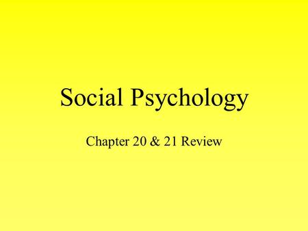 Social Psychology Chapter 20 & 21 Review. Group Behavior When the desire to be part of a group prevents a person from seeing other alternatives.
