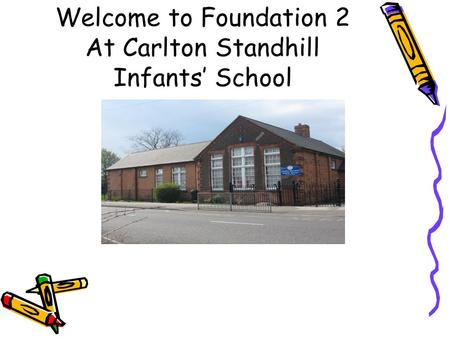 Welcome to Foundation 2 At Carlton Standhill Infants' School.
