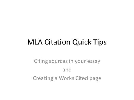 A Healthy Mind In A Healthy Body Essay Mla Citation Quick Tips Citing Sources In Your Essay And Creating A Works  Cited Page Essays For Kids In English also Essay For High School Application Examples Mla Format Resources Sample Page And Citation Examples  Ppt Download Proposal Argument Essay Examples