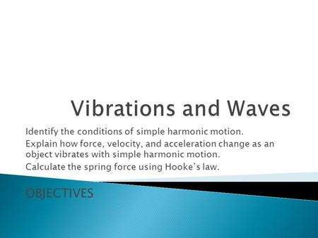 Vibrations and Waves OBJECTIVES