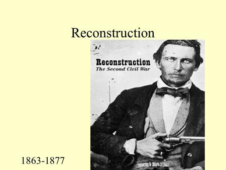 "Reconstruction 1863-1877 Who Should Control Reconstruction—Congress or President/VP? * Lincoln favored ""lenient"" Reconstruction. * Proclamation of Amnesty."