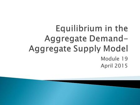 Equilibrium in the Aggregate Demand-Aggregate Supply Model