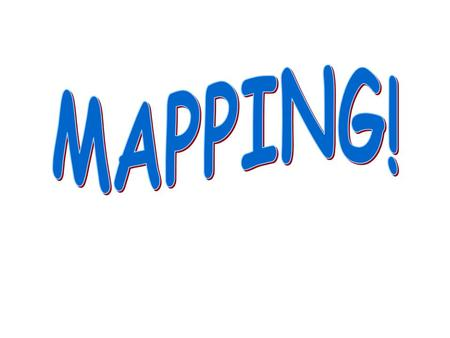 MAPPING!.