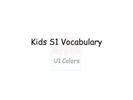 Kids S1 Vocabulary U1 Colors. Listen and say the color: