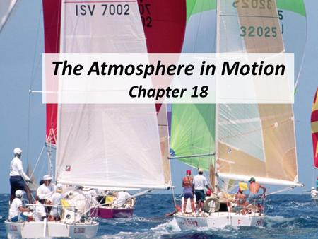 The Atmosphere in Motion Chapter 18