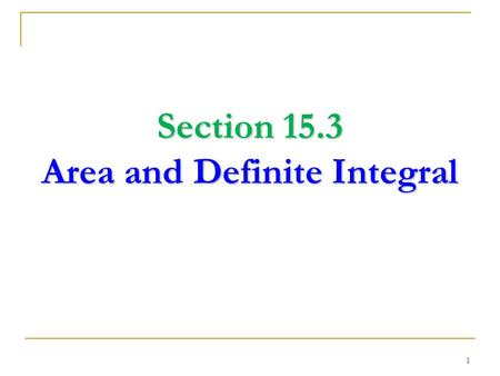 Section 15.3 Area and Definite Integral