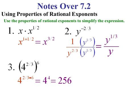 Notes Over 7.2 Using Properties of Rational Exponents Use the properties of rational exponents to simplify the expression.