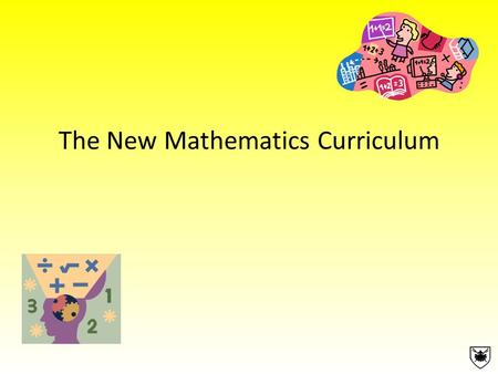 The New Mathematics Curriculum. Aims The national Curriculum for mathematics aims to ensure that all pupils; Become fluent in the fundamentals of mathematics,