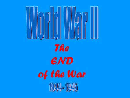 "The END of the War. D-Day (1944) code name ""Operation Overlord"" purpose of the attack was to free parts of France from Axis control, then move into and."