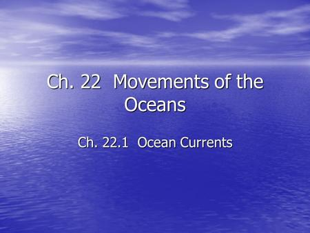 Ch. 22 Movements of the Oceans