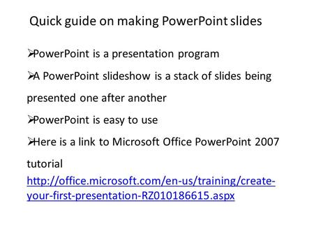 Quick guide on making PowerPoint slides  PowerPoint is a presentation program  A PowerPoint slideshow is a stack of slides being presented one after.