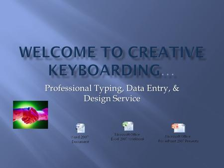 Professional Typing, Data Entry, & Design Service.