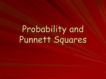 Probability and Punnett Squares. Probability Probability is the likelihood that a specific event will occur. For example, if you flip a coin, the probability.