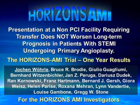 Presentation at a Non PCI Facility Requiring Transfer Does NOT Worsen Long-term Prognosis in Patients With STEMI Undergoing Primary Angioplasty. The HORIZONS-AMI.